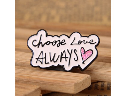 Choose Love Always Lapel Pins