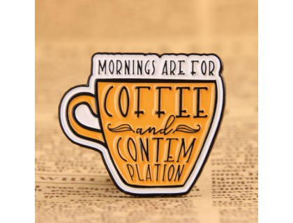 Mornings Are for Coffee and Contemplation Pins